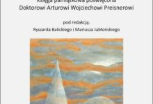 Dookoła Wojtek… Księga pamiątkowa poświęcona Doktorowi Arturowi Wojciechowi Preisnerowi