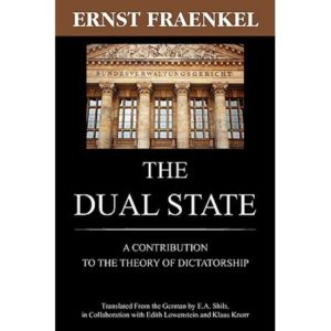 Ernst Fraenkel: The Dual State. A Contribution to the Theory of Dictatorship